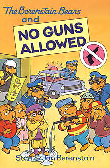 The Berenstain Bears and No Guns Allowed, Jan Berenstain, Stan Berenstain