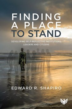 Finding a Place to Stand, Edward R. Shapiro