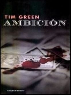 Ambición, Tim Green