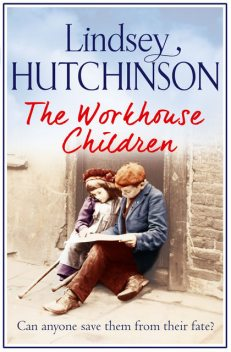 The Workhouse Children, Lindsey Hutchinson