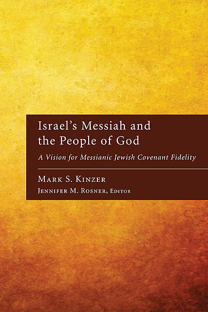 Israel's Messiah and the People of God, Mark Kinzer