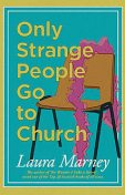 Only Strange People Go to Church, Laura Marney