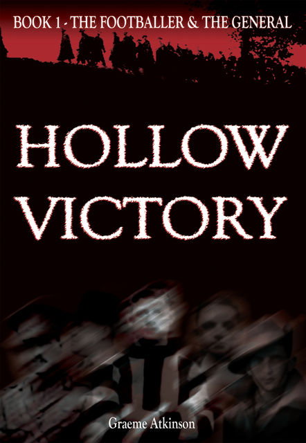 Hollow Victory: The Footballer and the General, Graeme Atkinson