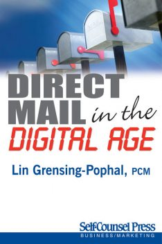 Direct Mail in the Digital Age, Lin Grensing-Pophal