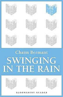 Swinging in the Rain, Chaim Bermant