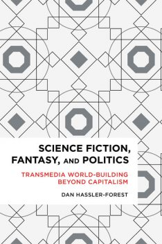 Science Fiction, Fantasy, and Politics, Dan Hassler-Forest