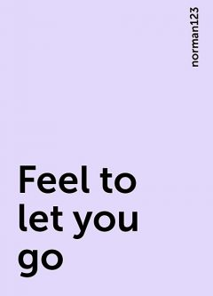 Feel to let you go, norman123