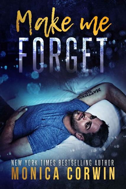 Make Me Forget: an Enemies to Lovers Romance, Monica Corwin