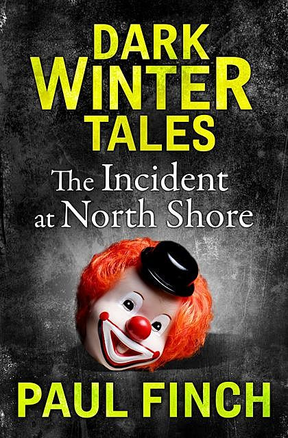 The Incident at North Shore, Paul Finch