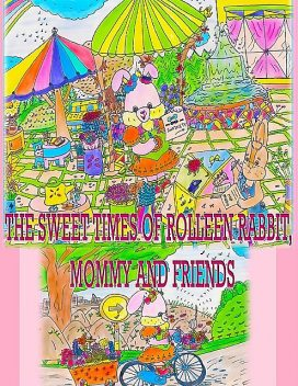 The Sweet Times of Rolleen Rabbit, Mommy and Friends, Rowena Kong