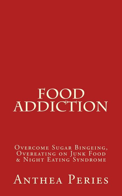 Food Addiction, Anthea Peries