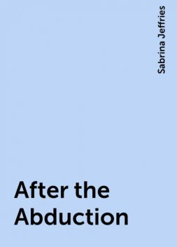 After the Abduction, Sabrina Jeffries