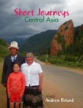 Short Journeys: Central Asia, Andrew Boland