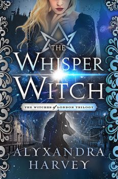 The Whisper Witch, Alyxandra Harvey