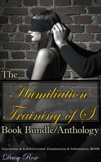 The Humiliation Training of S, Daisy Rose