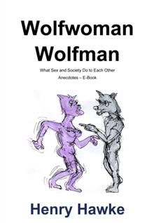 Wolfwoman Wolfman~WolfMan Or Sex And Society And What They Do To One Another, Henry Hawke