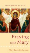 Praying with Mary, Mary Ford-Grabowsky