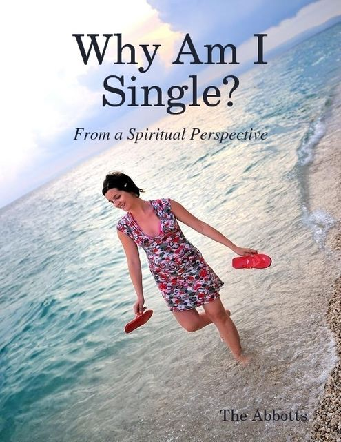 Why Am I Single? – From a Spiritual Perspective, The Abbotts