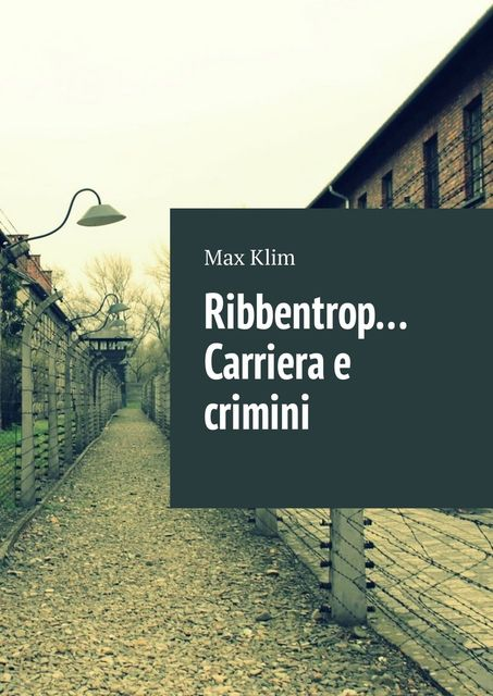 Ribbentrop… Carriera e crimini, Max Klim
