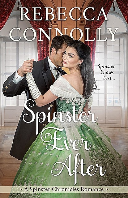 Spinster Ever After, Rebecca Connolly