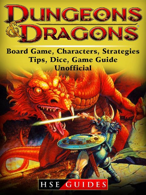 Dungeons and Dragons Board Game, Characters, Strategies, Tips, Dice, Game Guide Unofficial, HSE Guides