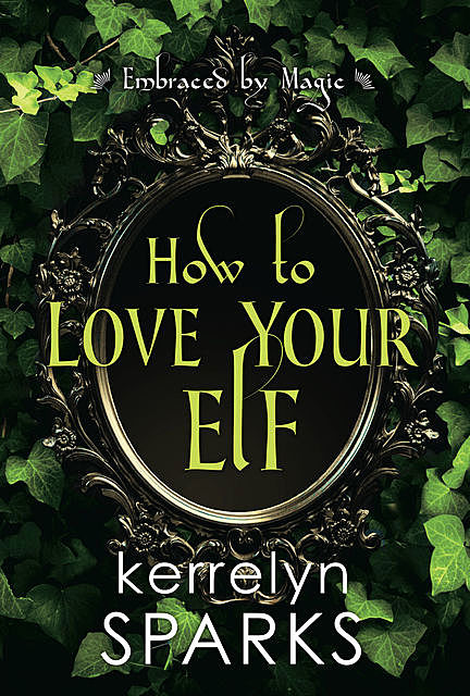 How to Love Your Elf, Kerrelyn Sparks