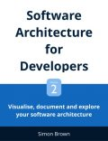 Visualise, document and explore your software architecture, Simon Brown