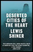 Deserted Cities of the Heart, Lewis Shiner