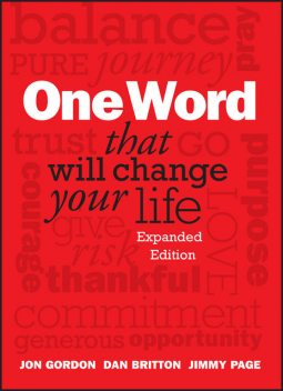 One Word That Will Change Your Life, Expanded Edition, Jon Gordon, Dan Britton, Jimmy Page