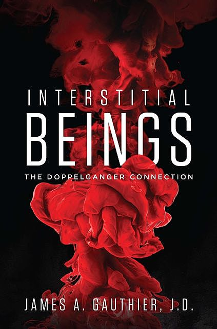 Interstitial Beings, James A. Gauthier