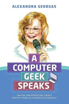 A Computer Geek Speaks, Alexandra Georgas