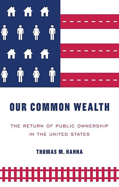 Our common wealth, Thomas M. Hanna