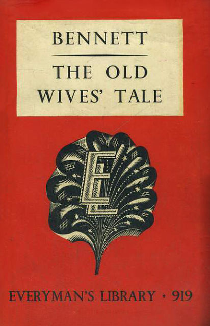 The Old Wives' Tale, Arnold Bennett