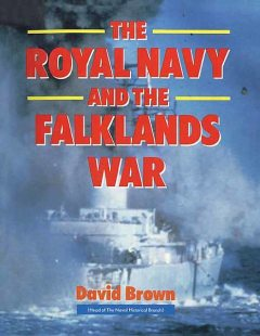 The Royal Navy and Falklands War, David Brown