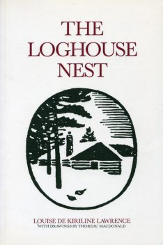 The Loghouse Nest, Louise de Kiriline Lawrence