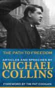 Path to Freedom: Articles & Speeches by Michael Collins, Michael Collins