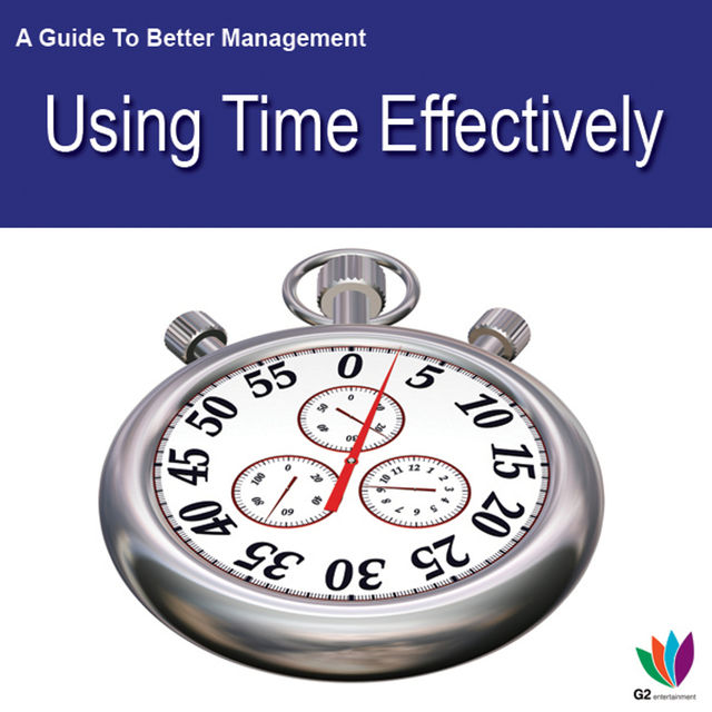 A Guide to Better Management Using Time Effectively, Jon Allen