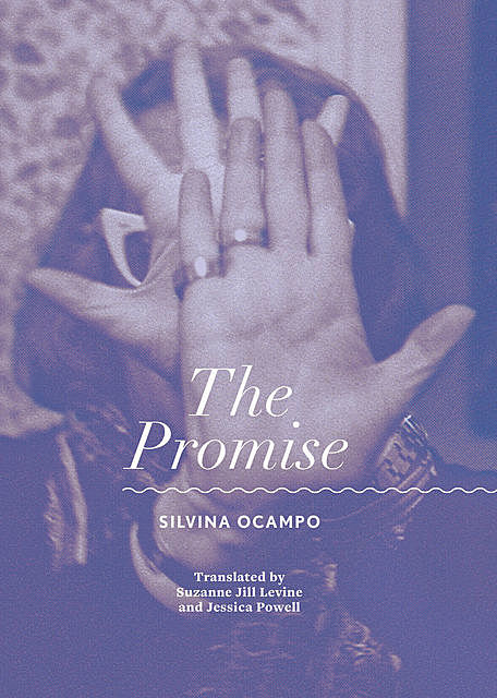 The Promise, Silvina Ocampo