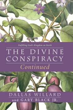 The Divine Conspiracy Continued, J.R., Dallas Willard, Gary Black