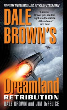 Dale Brown's Dreamland: Retribution, Dale Brown, Jim DeFelice