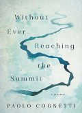 Without Ever Reaching the Summit, Paolo Cognetti