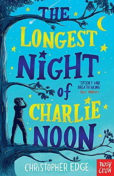 The Longest Night of Charlie Noon, Christopher Edge
