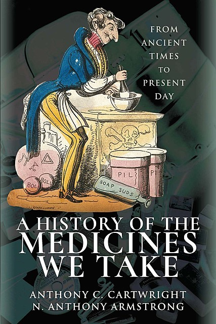 A History of the Medicines We Take, Anthony Cartwright, N Anthony Armstrong