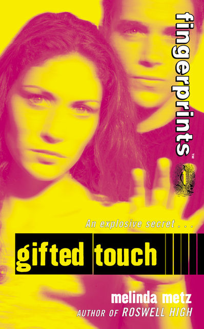 Fingerprints #1: Gifted Touch, Melinda Metz