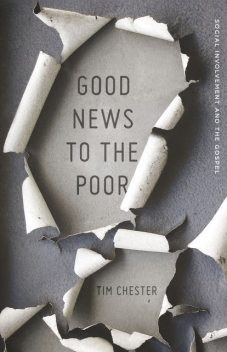 Good News to the Poor, Tim Chester