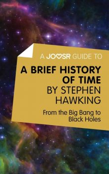 A Joosr Guide to A Brief History of Time by Stephen Hawking, Joosr