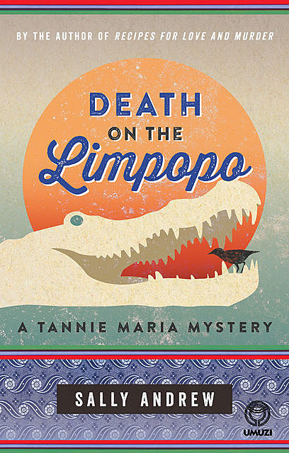 Death on the Limpopo, Sally Andrew