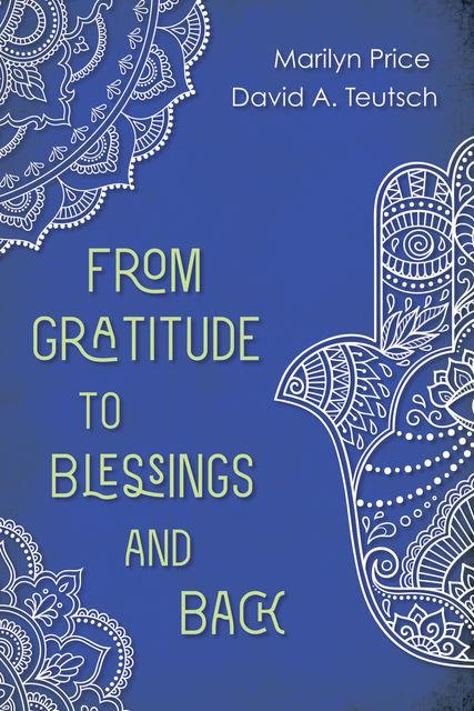 From Gratitude to Blessings and Back, David A. Teutsch, Marilyn Price