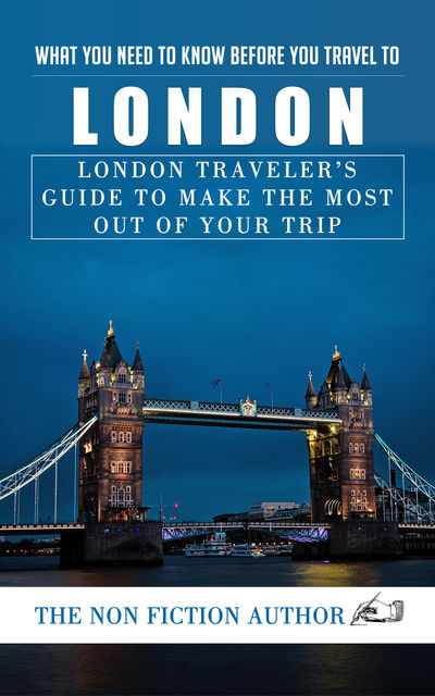 What You Need to Know Before You Travel to London, The Non Fiction Author
