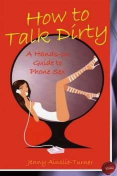How to Talk Dirty, Jenny Ainslie-Turner